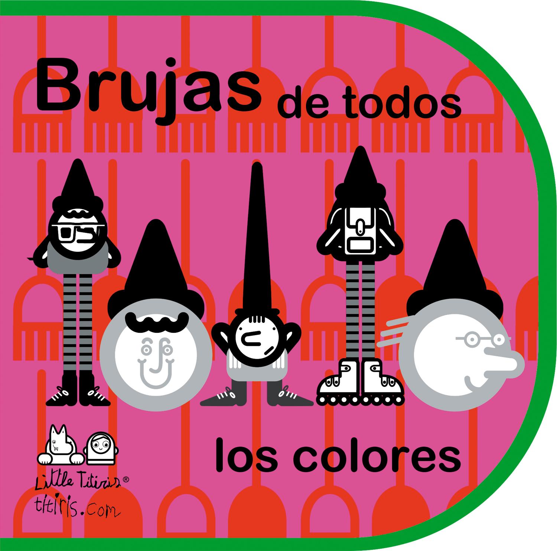 BRUJAS DE TODOS LOS COLORES | TíTiRiS